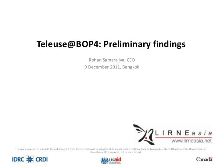Teleuse@BOP4: Preliminary findings                                                            Rohan Samarajiva, CEO       ...