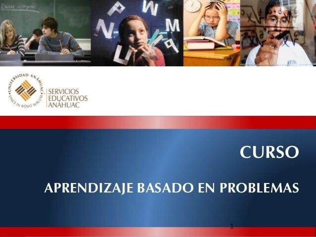 CURSO APRENDIZAJE BASADO EN PROBLEMAS 1