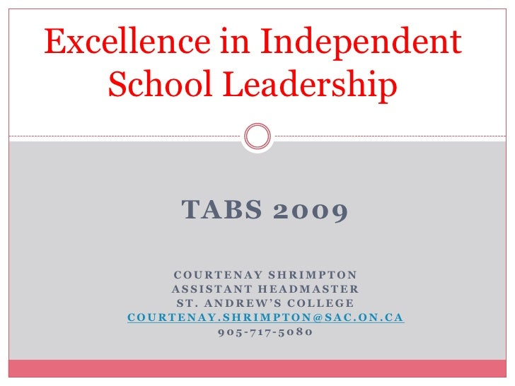 Excellence in Independent School Leadership<br />TABS 2009<br />Courtenay Shrimpton<br />Assistant Headmaster<br />St. And...
