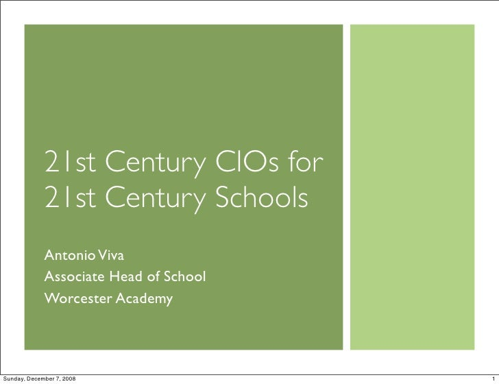 21st Century CIOs for              21st Century Schools              Antonio Viva              Associate Head of School   ...