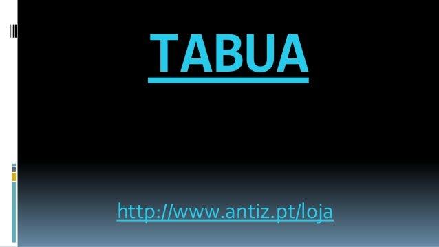 TABUA http://www.antiz.pt/loja