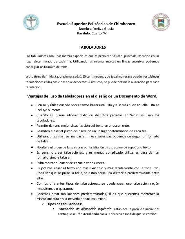 """Escuela Superior Politécnica de Chimborazo Nombre: Yeritza Gracia Paralelo: Cuarto """"A"""" TABULADORES Los tabuladores son una..."""