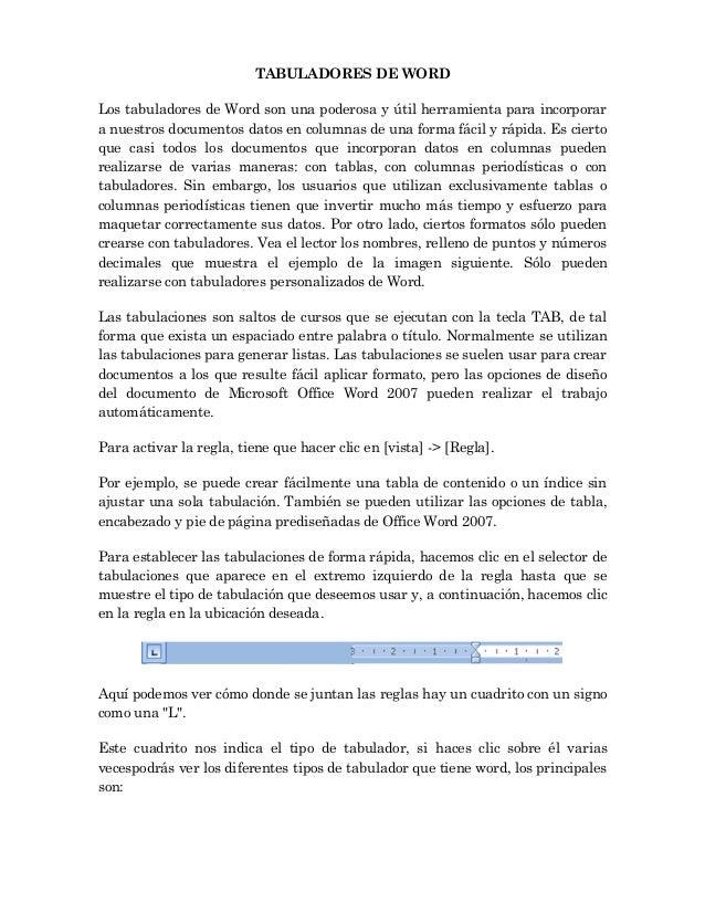 TABULADORES DE WORD Los tabuladores de Word son una poderosa y útil herramienta para incorporar a nuestros documentos dato...