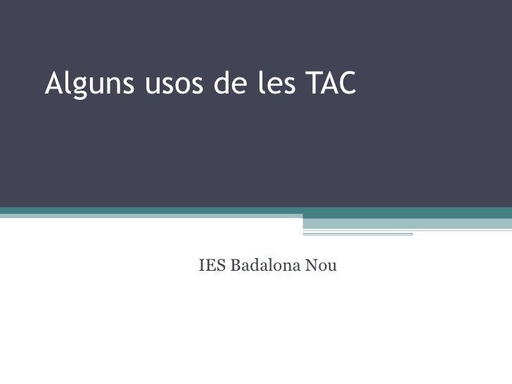 Alguns usos de les TAC IES Badalona Nou