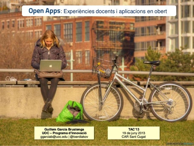 Open Apps: experiències docents i aplicacions en obert22/08/12CC BY-NC-SA 2.0 per Ed YourdonGuillem Garcia BrustengaUOC – ...