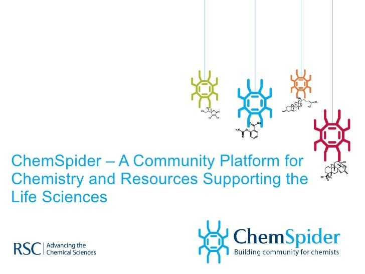 ChemSpider – A Community Platform for Chemistry and Resources Supporting the Life Sciences