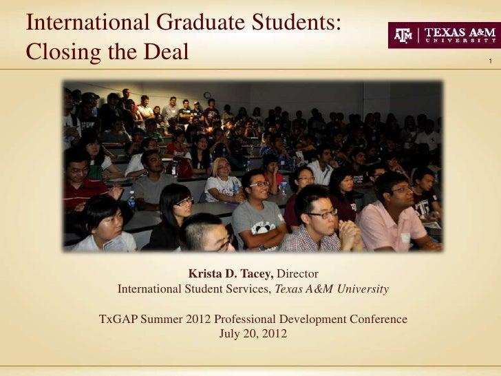 International Graduate Students:Closing the Deal                                                 1                        ...