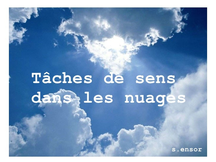s.ensor  Tâches de sens dans les nuages