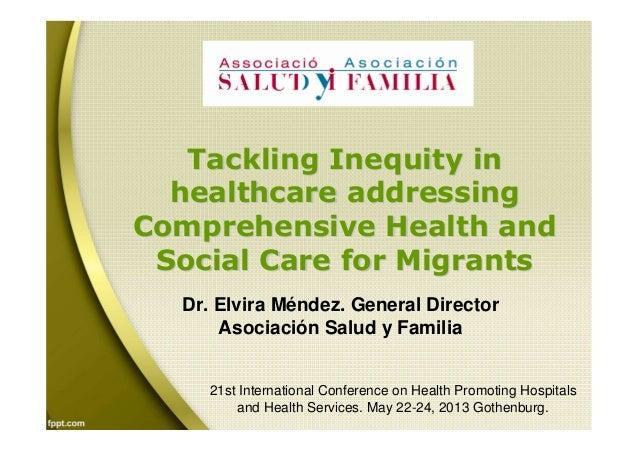 Tackling inequity in healthcare for migrants. dr. elvira mendez