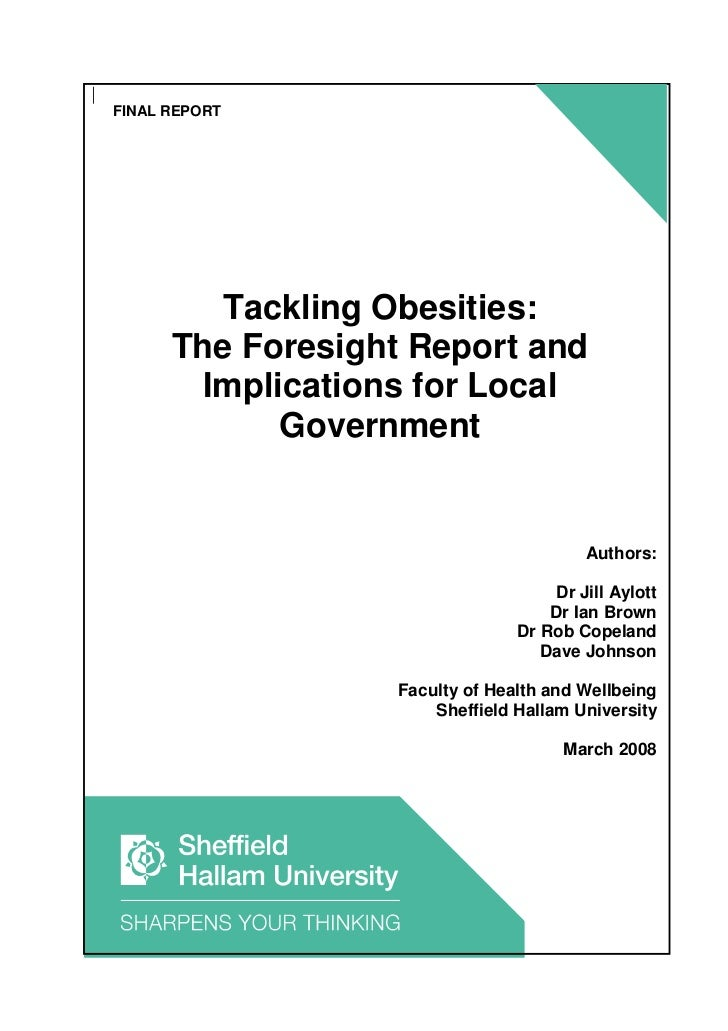 FINAL REPORT         Tackling Obesities:      The Foresight Report and        Implications for Local             Governmen...