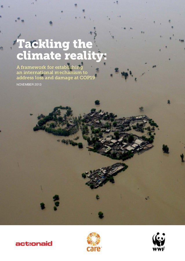 TACKLING THE CLIMATE REALITY: A FRAMEWORK FOR ESTABLISHING AN INTERNATIONAL MECHANISM TO ADDRESS LOSS AND DAMAGE AT COP19 ...