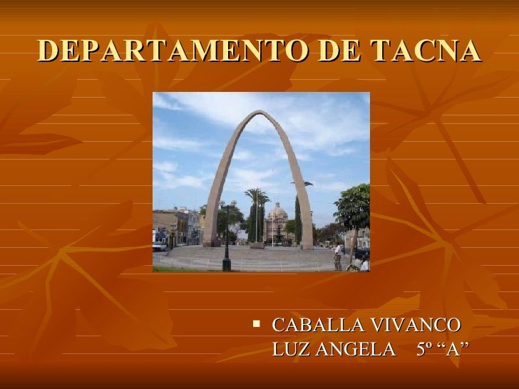 "DEPARTAMENTO DE TACNA <ul><li>CABALLA VIVANCO LUZ ANGELA  5º ""A"" </li></ul>"