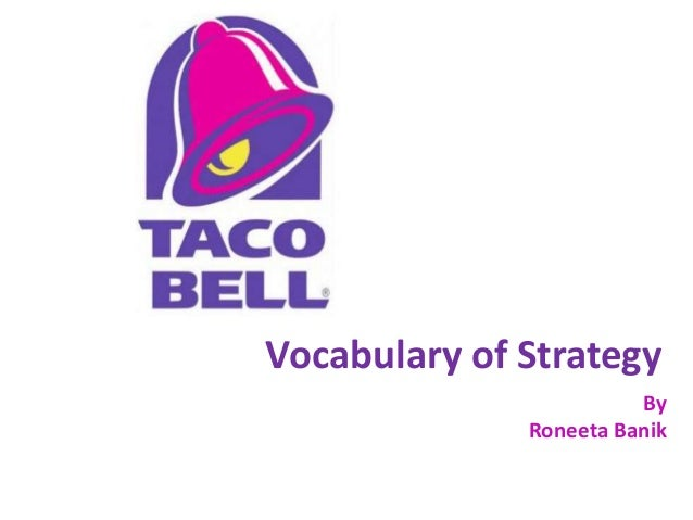 Taco bell - Vocabulary of strategy