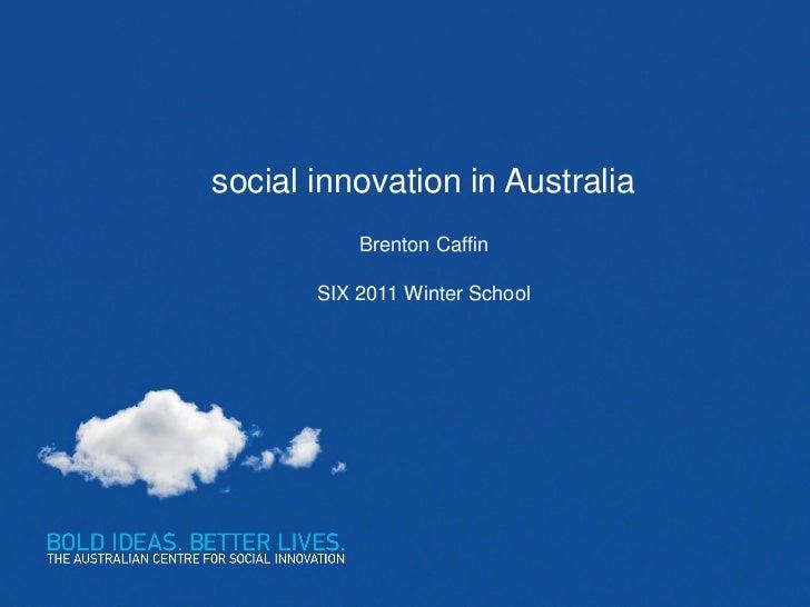 Social Innovation in Australia (Brenton Caffin, TACSI)