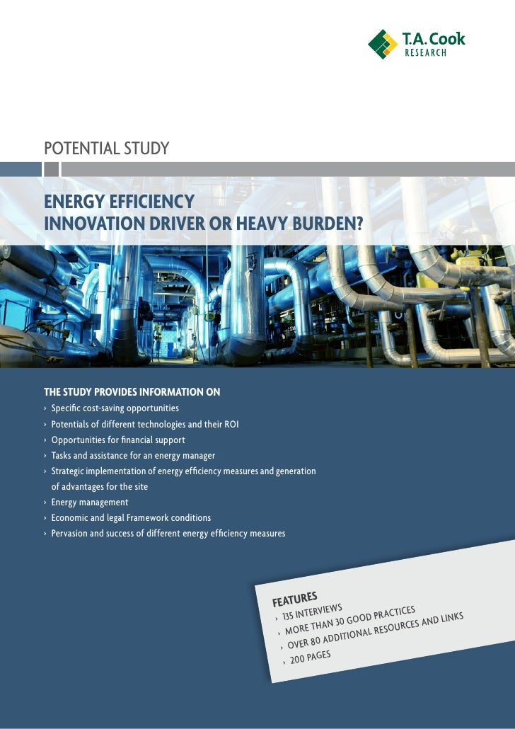 POTENTIAL STUDYEnergy EfficiencyInnovation Driver or Heavy Burden?The study provides information on›	 Specific cost-saving...