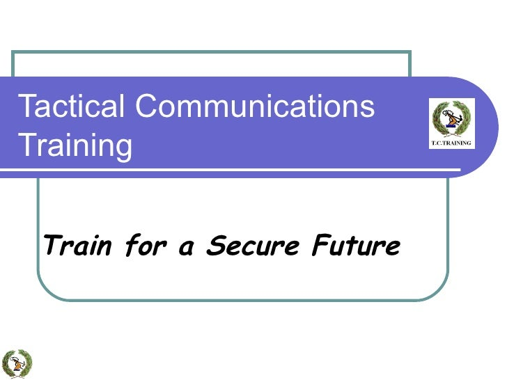 Tactical Communications Training Train for a Secure Future