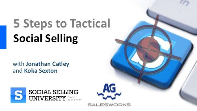 5 Steps to TacticalSocial Sellingwith Jonathan Catleyand Koka Sexton