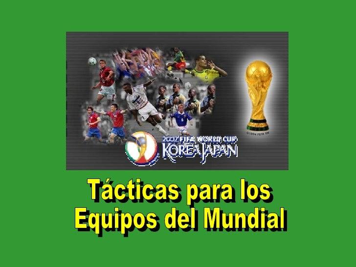 Tácticas para los  Equipos del Mundial