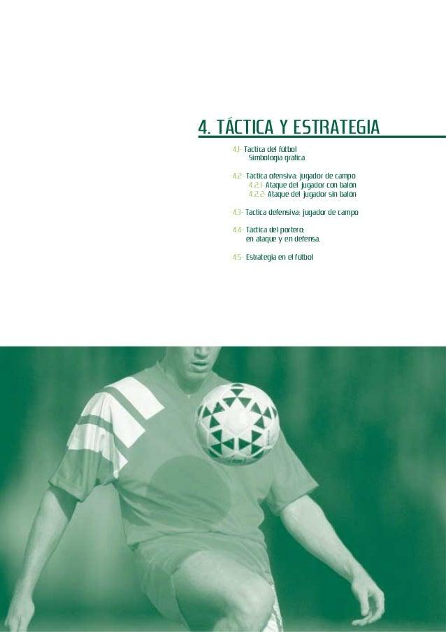 4. TÁCTICA Y ESTRATEGIA 4.1- Táctica del fútbol Simbología gráfica 4.2- Táctica ofensiva: jugador de campo 4.2.1- Ataque d...