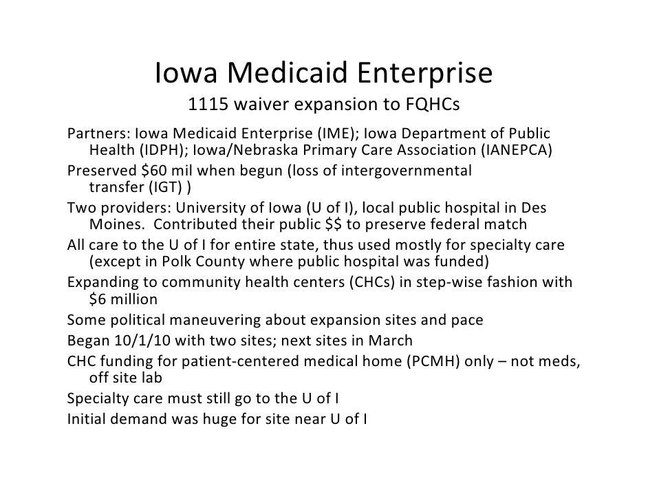 IowaMedicaidEnterprise                 1115waiverexpansiontoFQHCsPartners:IowaMedicaidEnterprise(IME);IowaDepa...