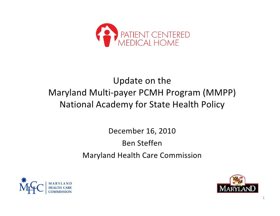 Update on theMaryland Multi‐payer PCMH Program (MMPP)  National Academy for State Health Policy             December 16, 2...