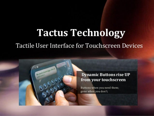 Tactus Technology         Tactile User Interface for Touchscreen Devices                                                  ...