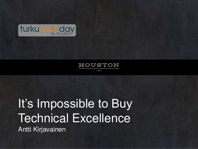 You Cannot Buy Technical Excellence