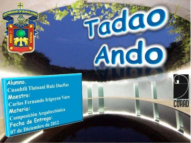  Tadao Ando es un arquitecto japonés nacido en Osaka en 1941 y que de manera autodidacta adquirió conocimientos de arquit...