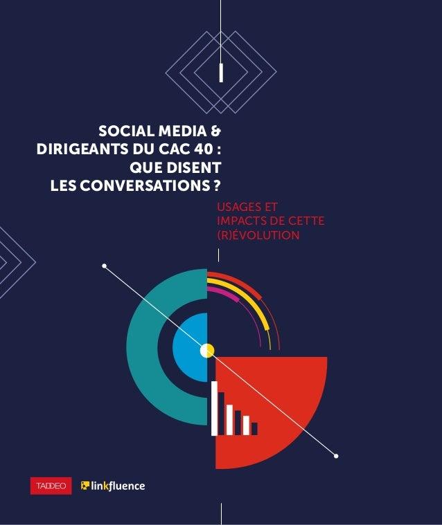 SOCIAL MEDIA & DIRIGEANTS DU CAC 40 : QUE DISENT LES CONVERSATIONS ? USAGES ET IMPACTS DE CETTE (R)ÉVOLUTION
