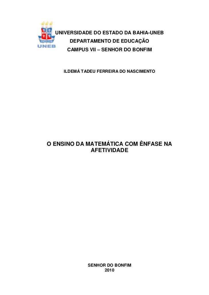 1  UNIVERSIDADE DO ESTADO DA BAHIA-UNEB      DEPARTAMENTO DE EDUCAÇÃO     CAMPUS VII – SENHOR DO BONFIM    ILDEMÁ TADEU FE...