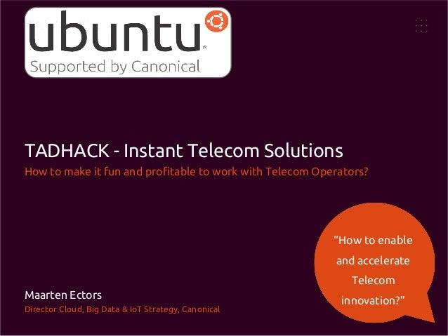 TADHack Ubuntu / Canonical Juju Deep Dive