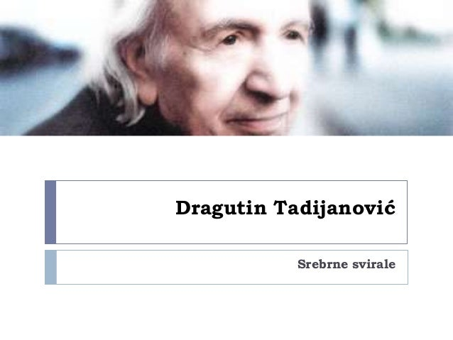 Dragutin Tadijanović           Srebrne svirale
