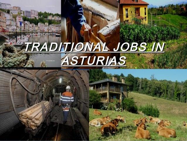 TRADITIONAL JOBS INTRADITIONAL JOBS IN ASTURIASASTURIAS
