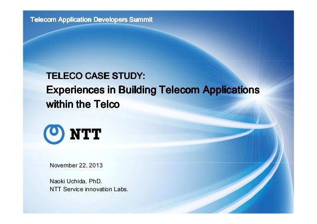 Telecom Application Developers Summit  TELECO CASE STUDY:  Experiences in Building Telecom Applications within the Telco  ...