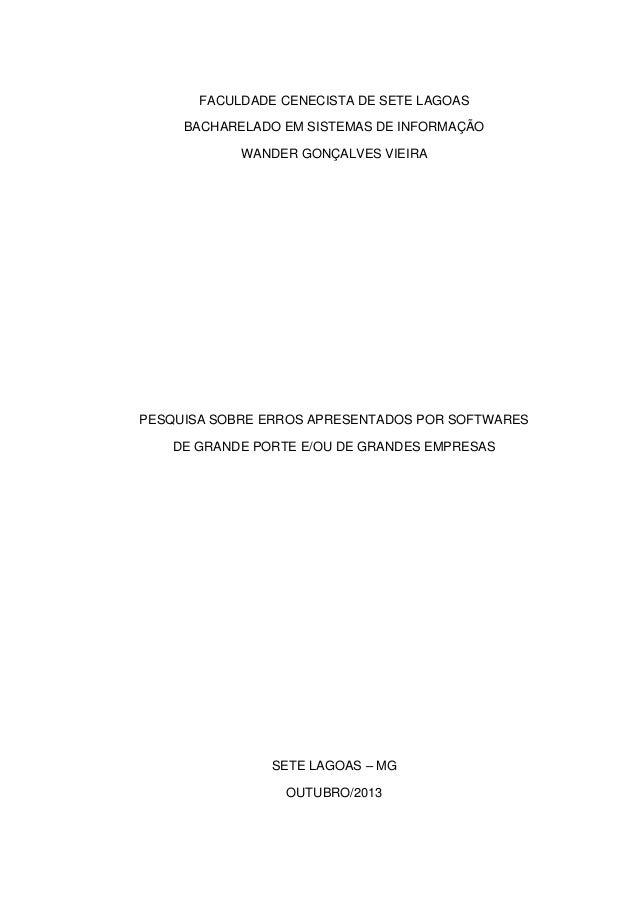 FACULDADE CENECISTA DE SETE LAGOAS BACHARELADO EM SISTEMAS DE INFORMAÇÃO WANDER GONÇALVES VIEIRA  PESQUISA SOBRE ERROS APR...