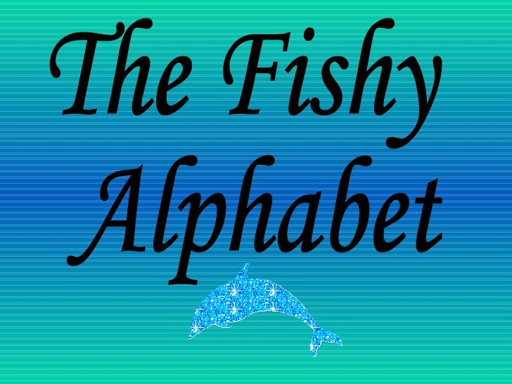 The Fishy Alphabet