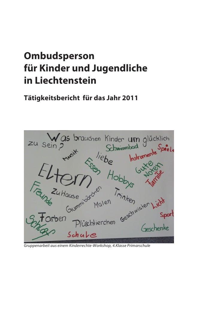 Ombudspersonfür Kinder und Jugendlichein LiechtensteinTätigkeitsbericht für das Jahr 2011Gruppenarbeit aus einem Kinderrec...