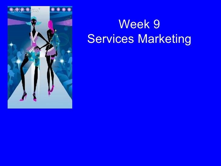 Week 9 Services Marketing