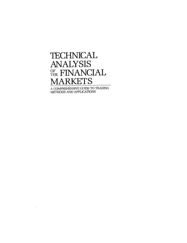 Technical Analysis Of The Financial Markets- A Comprehensive Guide To Trading Methods and Applications. Vol-1