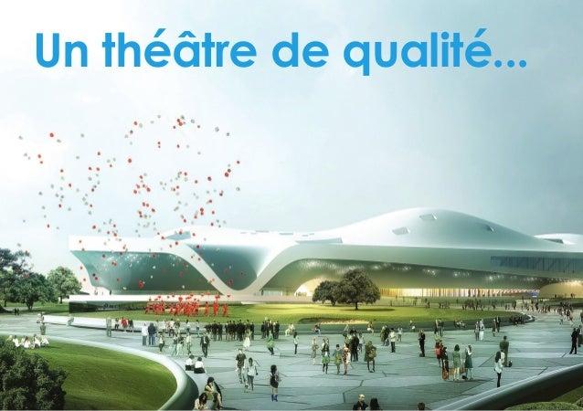 Un théâtre de qualité...