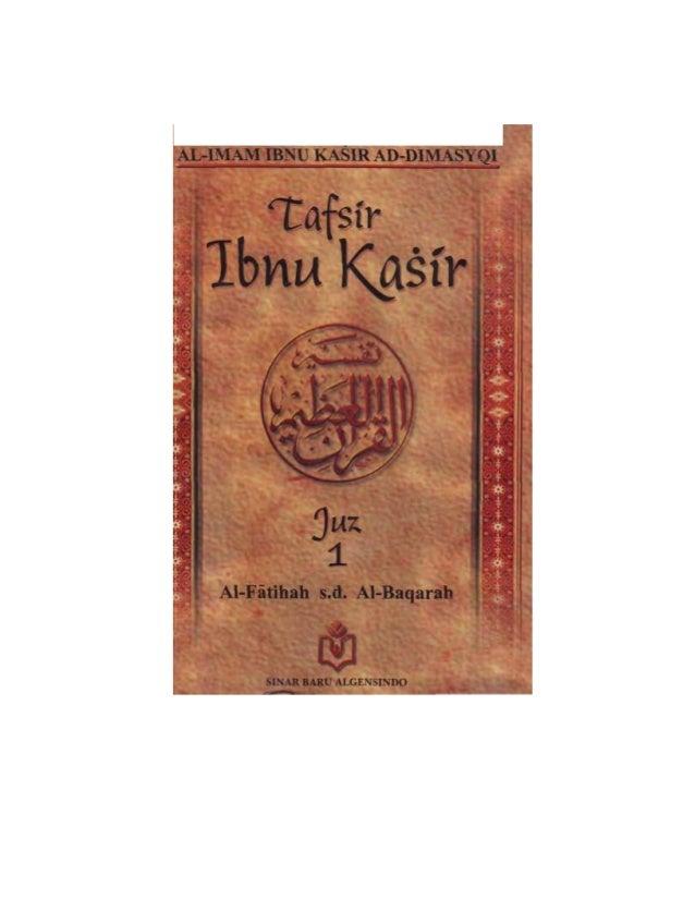 TAFSIR IBNU KASIR JUZ 1 AL-FATIHAH - AL-BAQARAH Judul Asli : Oleh: Al-Imam Abul Fida Isma'il Ibnu Kasir Ad-Dimasyqi Penerj...