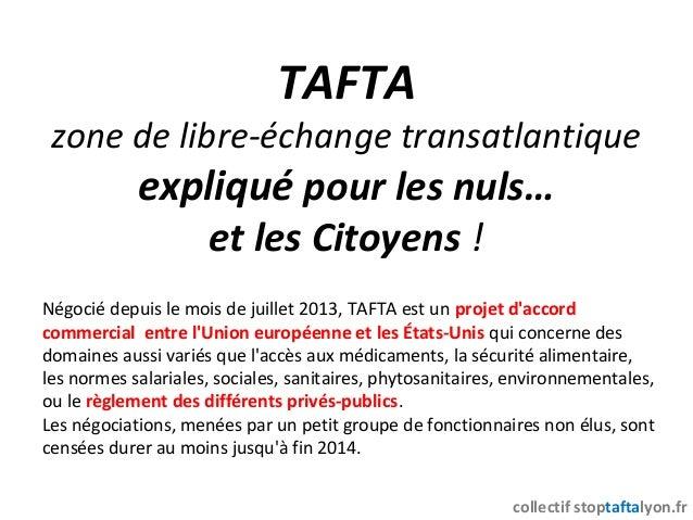 TAFTA zone de libre-échange transatlantique expliqué pour les nuls… et les Citoyens ! Négocié depuis le mois de juillet 20...
