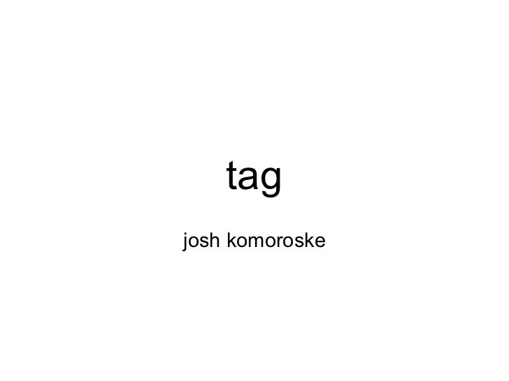 tagjosh komoroske