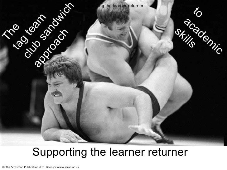 © The Scotsman Publications Ltd. Licensor www.scran.ac.uk The  tag team  club sandwich approach to academic skills support...