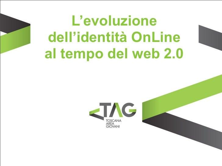 L'evoluzionedell'identità OnLineal tempo del web 2.0