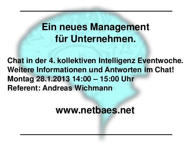 Ein neues Management            für Unternehmen.Chat in der 4. kollektiven Intelligenz Eventwoche.Weitere Informationen un...