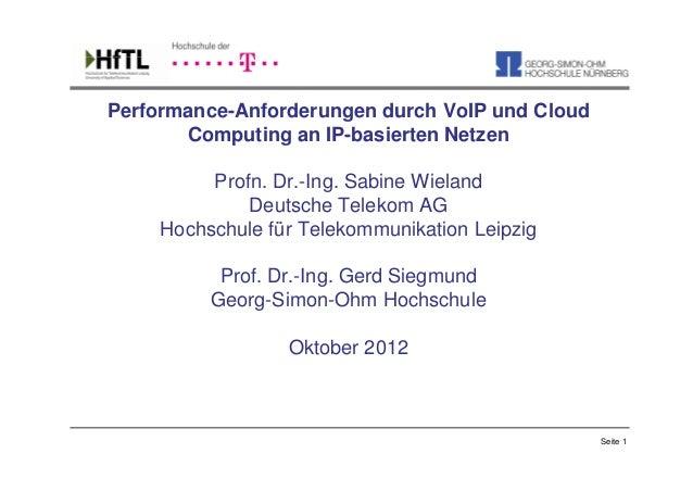 Performance-Anforderungen durch VoIP und Cloud       Computing an IP-basierten Netzen          Profn. Dr.-Ing. Sabine Wiel...