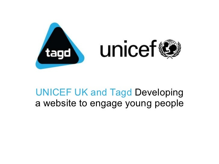 UNICEF UK and Tagd  Developing a website to engage young people