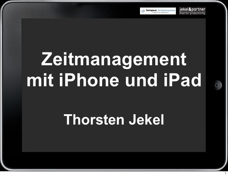 Zeitmanagementmit iPhone und iPad    Thorsten Jekel                      1
