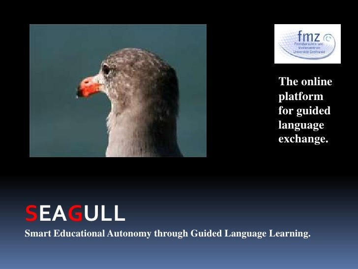 The online platform for guided language exchange.<br />SEAGULL<br />Smart Educational Autonomy through Guided Language Lea...